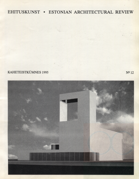 Ehituskunst. Estonian Architectural Review 1995/12